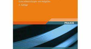 """Cover: """"Photovoltaik – Solarstrahlung und Halbleitereigenschaften, Solarzellenkonzepte und Aufgaben"""" von Hans-Günther Wagmann und Heinz Eschrich; Bild: Vieweg+Teuber"""